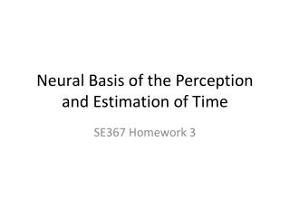Neural Basis of the Perception and Estimation of Time