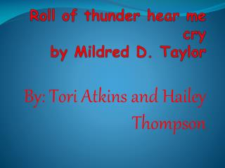 Roll of thunder hear me cry by Mildred D. Taylor