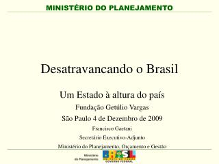 Desatravancando o Brasil