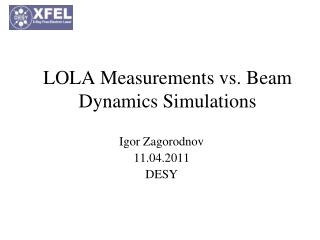 LOLA Measurements vs. Beam Dynamics Simulations
