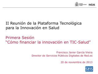II Reuni�n de la Plataforma Tecnol�gica para la Innovaci�n en Salud