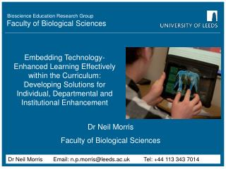 Dr Neil Morris Faculty of Biological Sciences