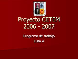 Proyecto CETEM  2006 - 2007