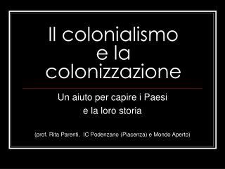 Il colonialismo e la colonizzazione