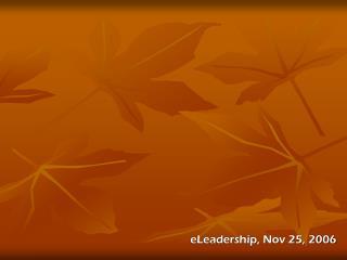 eLeadership, Nov 25, 2006