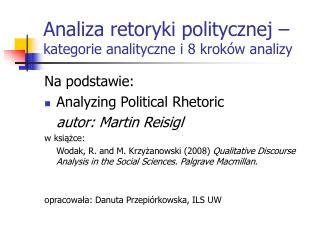 Analiza retoryki politycznej –  kategorie analityczne i 8 kroków analizy