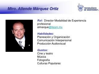 Mtro. Allende Márquez Ortiz