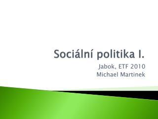 Soci�ln� politika I.