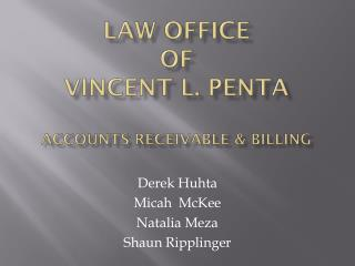 Law Office  of  Vincent L.  Penta Accounts Receivable & Billing
