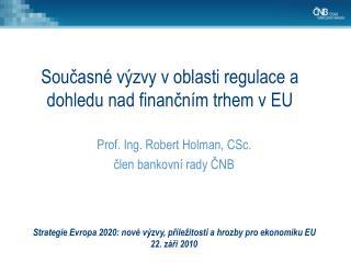 Strategie Evropa 2020: nové výzvy, příležitosti a hrozby pro ekonomiku EU 22. září 2010