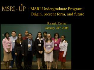 : MSRI-Undergraduate Program:                             Origin, present form, and future
