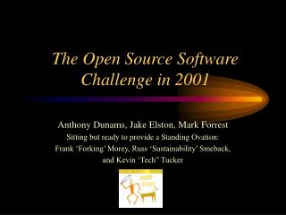 The Open Source Software  Challenge in 2001