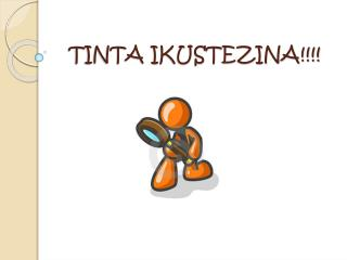TINTA IKUSTEZINA!!!!