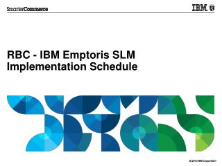 RBC - IBM  Emptoris  SLM Implementation Schedule