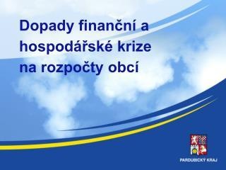 Dopady finanční a hospodářské krize  na rozpočty obcí