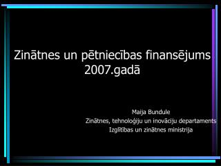 Zinātnes un pētniecības finansējums  2007.gadā
