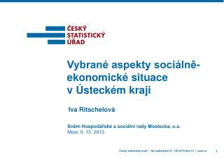 Vybrané aspekty sociálně-ekonomické situace vÚsteckém kraji
