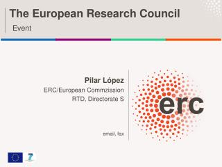 Pilar López ERC/European Commzission RTD, Directorate S email, fax