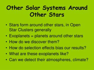 Other Solar Systems Around Other Stars