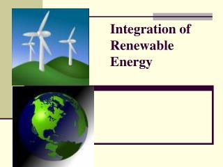 Integration of Renewable Energy