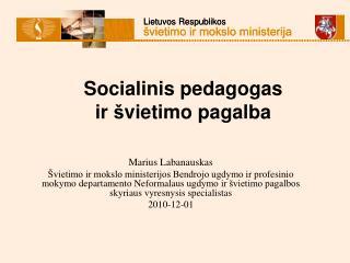 Socialinis pedagogas  ir  š vietimo pagalba