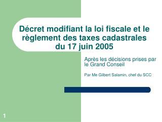 Décret modifiant la loi fiscale et le règlement des taxes cadastrales du 17 juin 2005