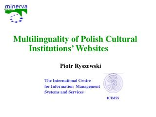 Multilinguality of Polish Cultural Institutions' Websites Piotr Ryszewski