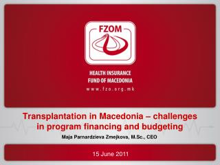 Transplantation in Macedonia � challenges in program financing and budgeting