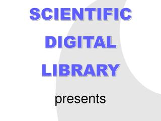 SCIENTIFIC DIGITAL LIBRARY