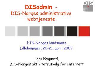 DISadmin   - DIS-Norges administrative webtjeneste