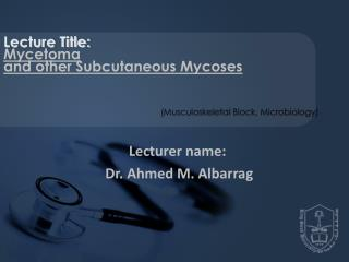 Lecturer name:  Dr. Ahmed M. Albarrag
