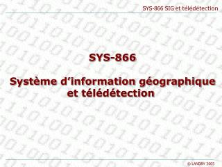 SYS-866 Syst�me d�information g�ographique et t�l�d�tection