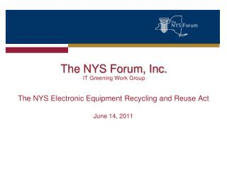 The NYS Forum, Inc.   IT Greening Work Group