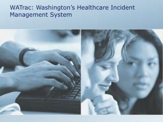 WATrac: Washington's Healthcare Incident Management System