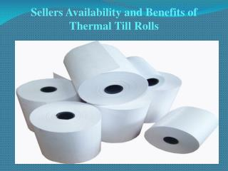 Sellers Availability and Benefits of Thermal Till Rolls
