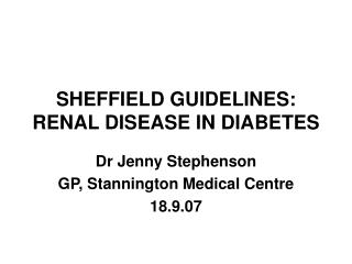 SHEFFIELD GUIDELINES: RENAL DISEASE IN DIABETES