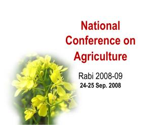 National Conference on Agriculture   Rabi 2008-09  24-25 Sep. 2008