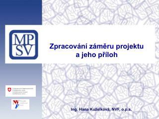 Zpracování záměru projektu  a jeho příloh