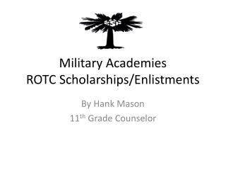 Military Academies ROTC Scholarships/Enlistments
