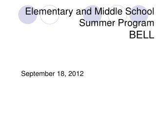 Elementary and Middle School Summer Program BELL