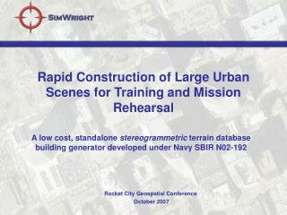 Rapid Construction of Large Urban Scenes for Training and Mission Rehearsal