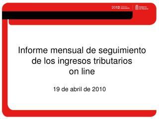 Informe mensual de seguimiento de los ingresos tributarios  on line