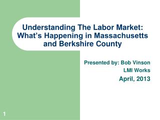 Understanding The Labor Market: What's Happening in Massachusetts and Berkshire County