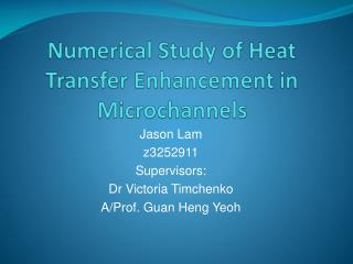 Numerical Study of Heat Transfer Enhancement in  Microchannels