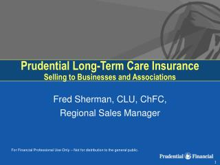 Prudential Long-Term Care Insurance Selling to Businesses and Associations