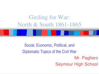 Girding for War:  North & South 1861-1865