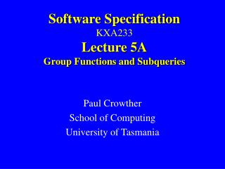 Software Specification KXA233 Lecture 5A Group Functions and Subqueries
