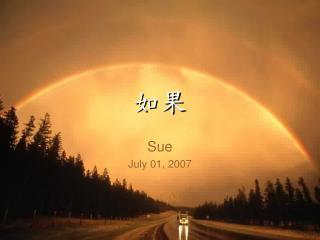 Sue July 01 , 2007