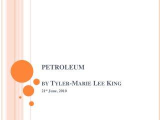 PETROLEUM by Tyler-Marie Lee King
