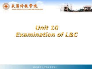 Unit 10 Examination of L&C
